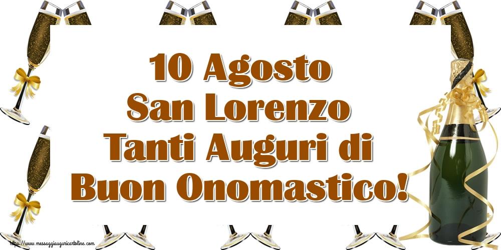 Cartoline di San Lorenzo - 10 Agosto San Lorenzo Tanti Auguri di Buon Onomastico!