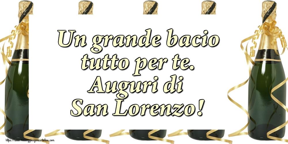 Cartoline di San Lorenzo - Un grande bacio tutto per te. Auguri di San Lorenzo!