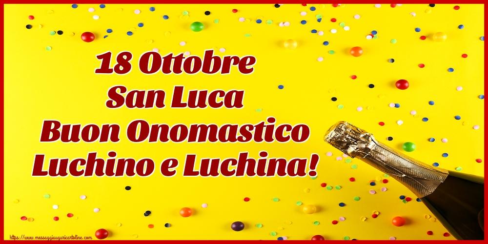 Cartoline di  San Luca - 18 Ottobre San Luca Buon Onomastico Luchino e Luchina!