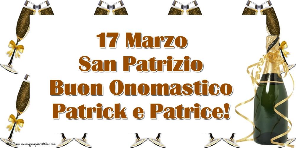 Cartoline di San Patrizio - 17 Marzo San Patrizio Buon Onomastico Patrick e Patrice!