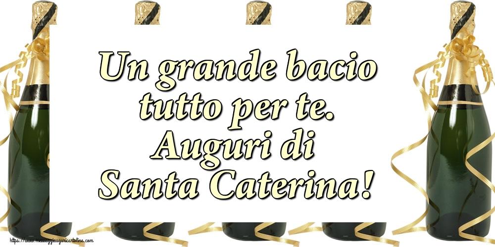 Cartoline di Santa Caterina - Un grande bacio tutto per te. Auguri di Santa Caterina!