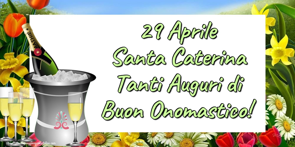 Cartoline di Santa Caterina - 29 Aprile Santa Caterina Tanti Auguri di Buon Onomastico!