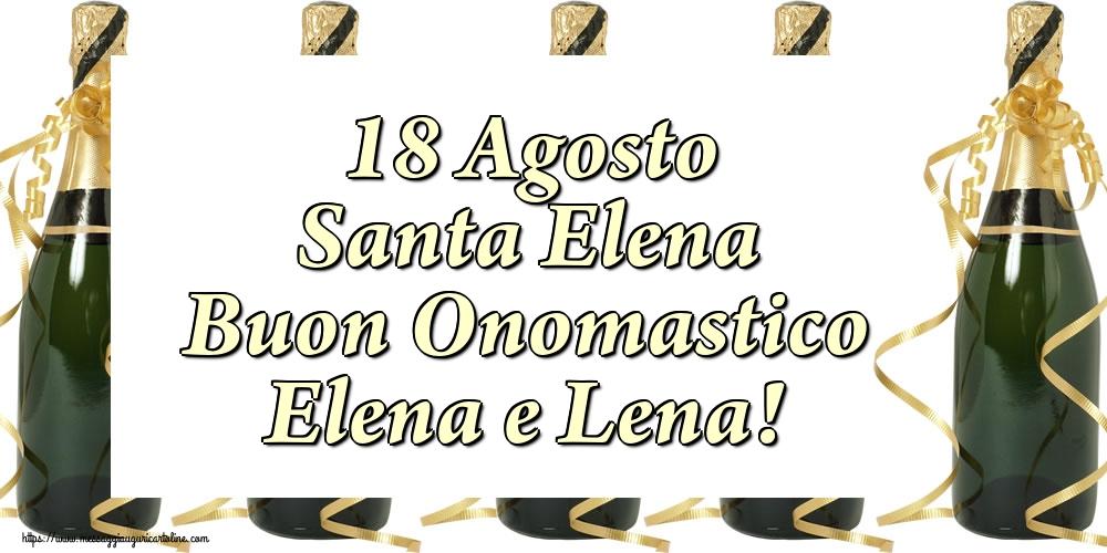 Cartoline di Santa Elena - 18 Agosto Santa Elena Buon Onomastico Elena e Lena!