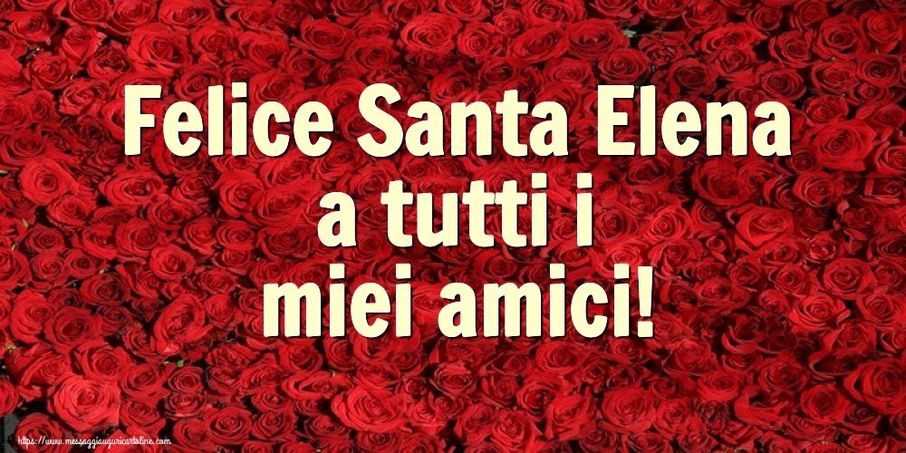 Cartoline di Santa Elena - Felice Santa Elena a tutti i miei amici!
