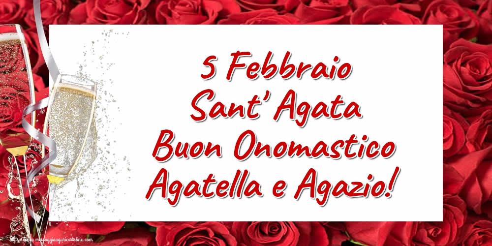 Cartoline di Sant' Agata - 5 Febbraio Sant' Agata Buon Onomastico Agatella e Agazio!