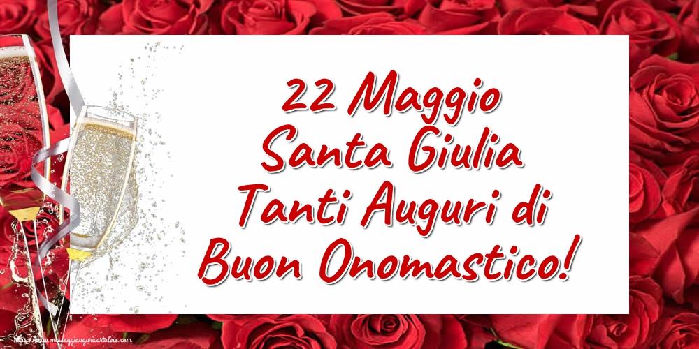 Cartoline di Santa Giulia - 22 Maggio Santa Giulia Tanti Auguri di Buon Onomastico!