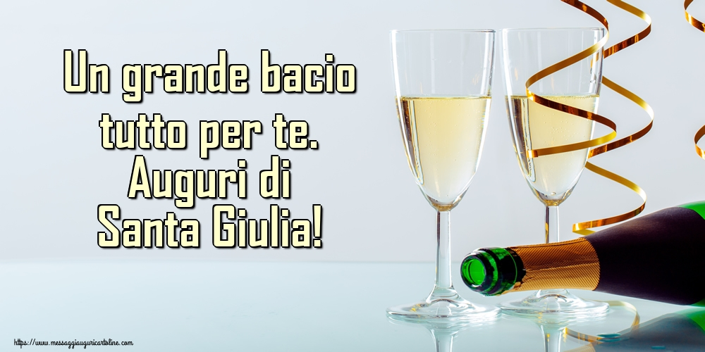 Cartoline di Santa Giulia - Un grande bacio tutto per te. Auguri di Santa Giulia!