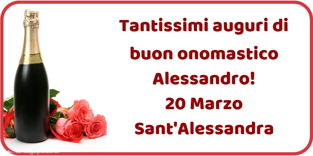 Cartoline di Sant'Alessandra - Tantissimi auguri di buon onomastico Alessandro! 20 Marzo Sant'Alessandra
