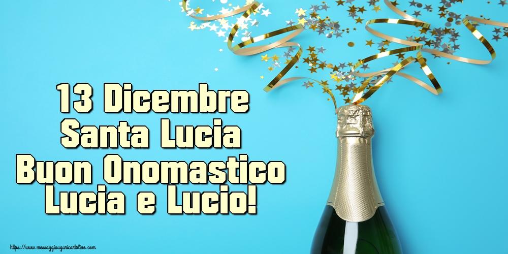 Cartoline di Santa Lucia - 13 Dicembre Santa Lucia Buon Onomastico Lucia e Lucio!