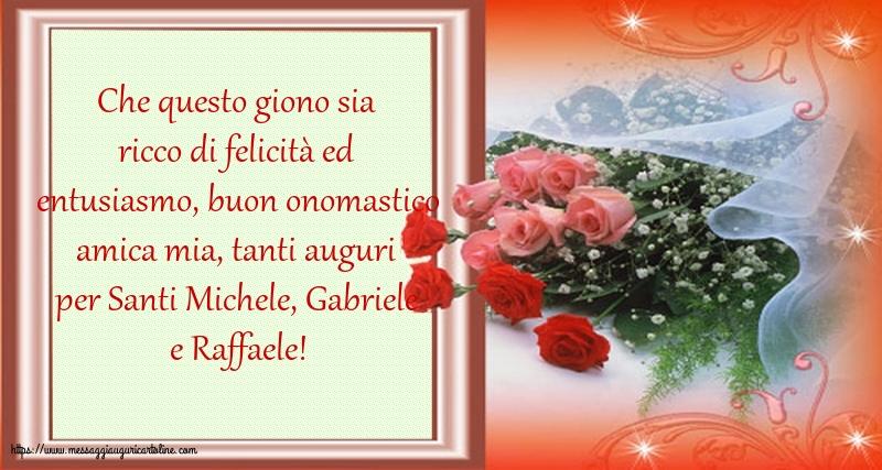 Cartoline di Santi Michele, Gabriele e Raffaele - Tanti auguri per Santi Michele, Gabriele e Raffaele, amica mia!