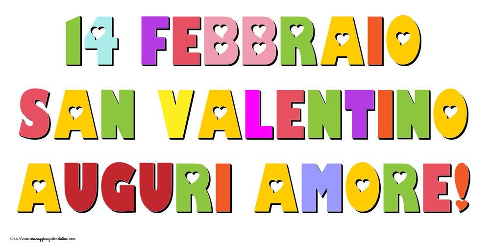 Cartoline di San Valentino - 14 Febbraio San Valentino Auguri amore!