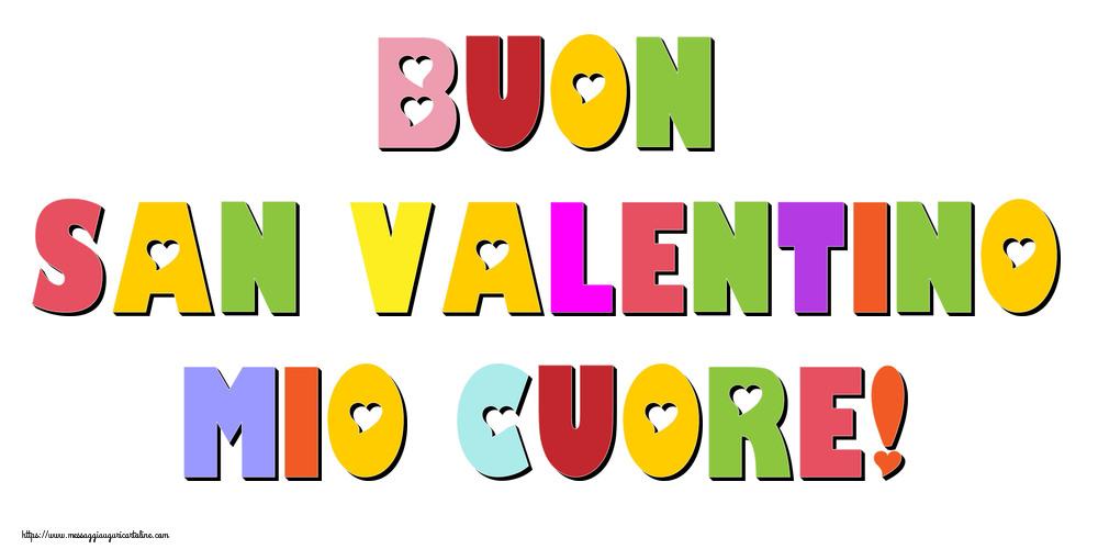 Cartoline di San Valentino - Buon San Valentino mio cuore!