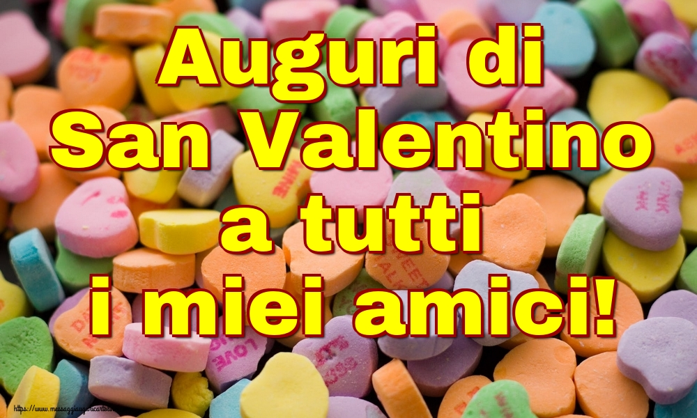Cartoline di San Valentino - Auguri di San Valentino a tutti i miei amici!