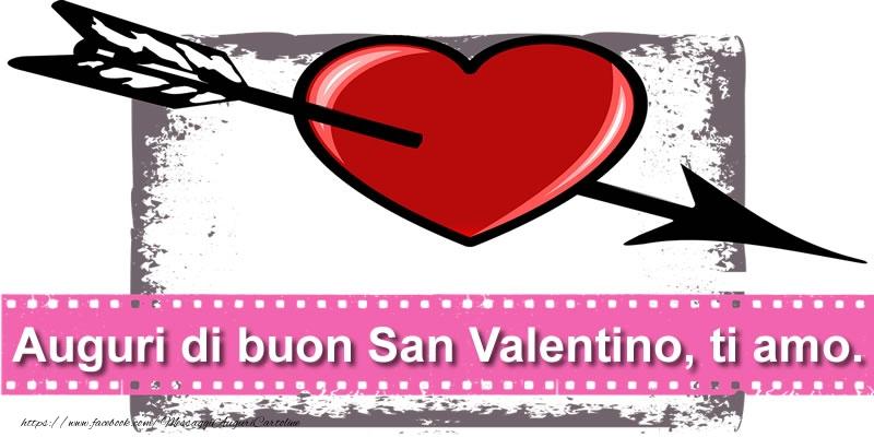 Cartoline di San Valentino - Auguri di buon San Valentino, ti amo.