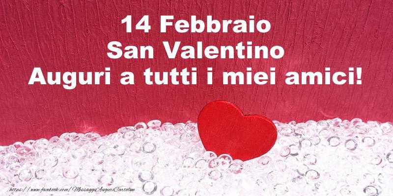 Cartoline di San Valentino - 14 Febbraio San Valentino Auguri a tutti i miei amici!