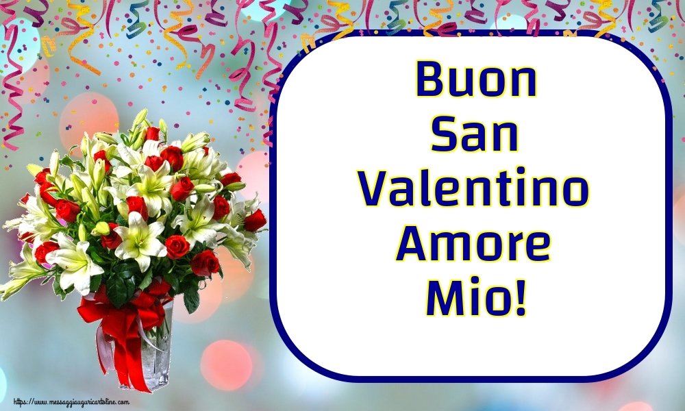 Cartoline di San Valentino - Buon San Valentino Amore Mio! - messaggiauguricartoline.com