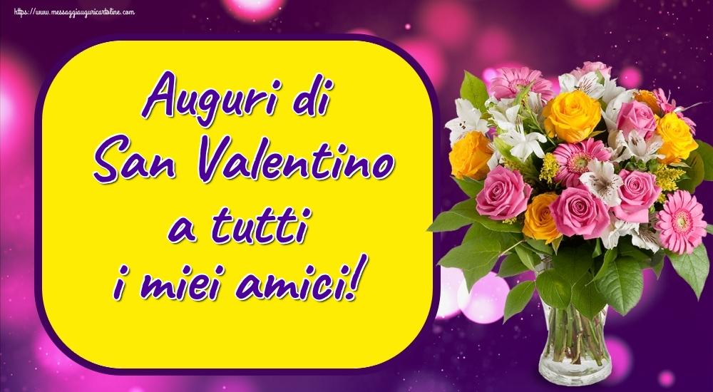 Cartoline di San Valentino - Auguri di San Valentino a tutti i miei amici! - messaggiauguricartoline.com