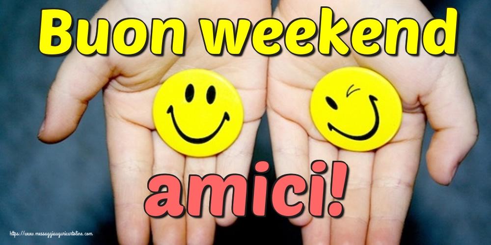 Cartoline di buon Weekend - Buon weekend amici!