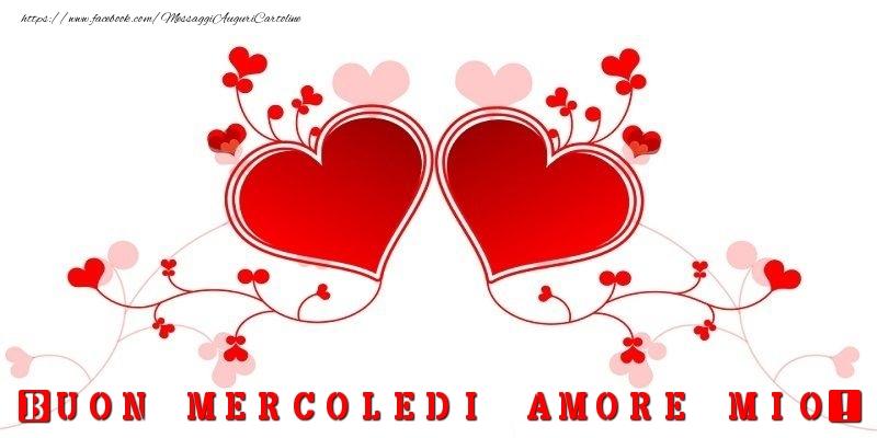 Buon mercoledi amore mio!