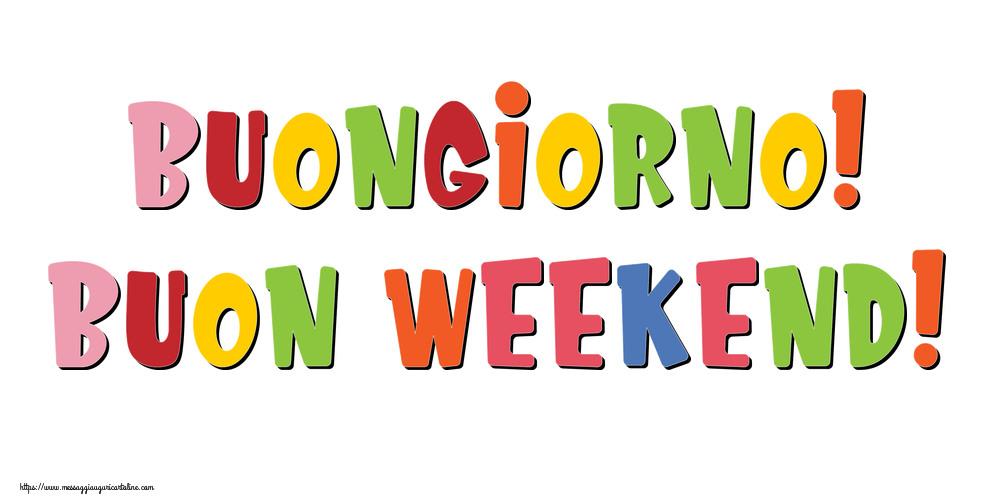 Buongiorno! Buon Weekend!