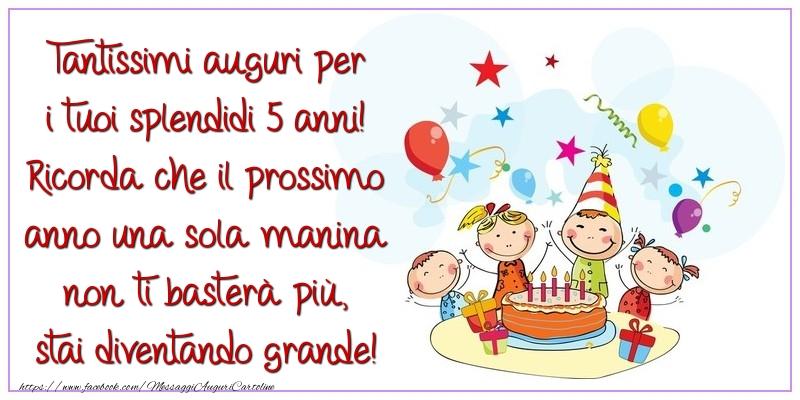 Messaggi per bambini - Tantissimi auguri per i tuoi splendidi 5 anni! - messaggiauguricartoline.com