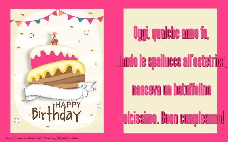 Messaggi di compleanno - Oggi, qualche anno fa, dando le - messaggiauguricartoline.com