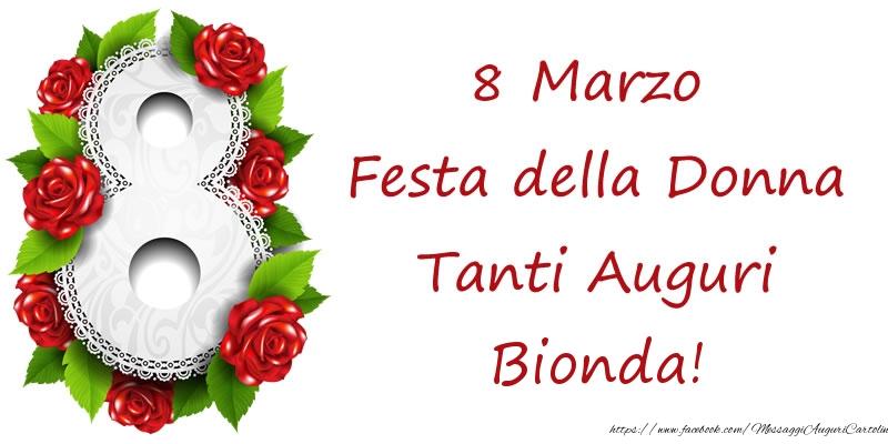 Cartoline di 8 Marzo - 8 Marzo Festa della Donna Tanti Auguri Bionda!