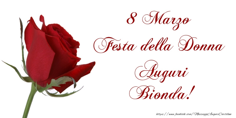 Cartoline di 8 Marzo - 8 Marzo Festa della Donna Auguri Bionda!