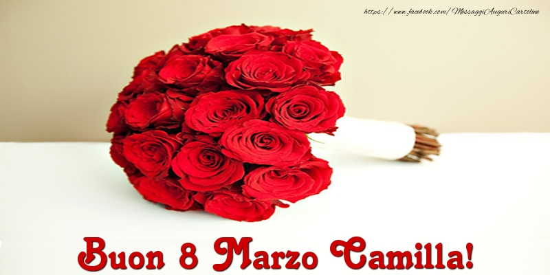 Cartoline di 8 Marzo - Buon 8 Marzo Camilla!
