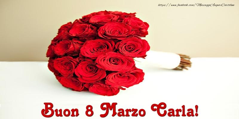 Cartoline di 8 Marzo - Buon 8 Marzo Carla!