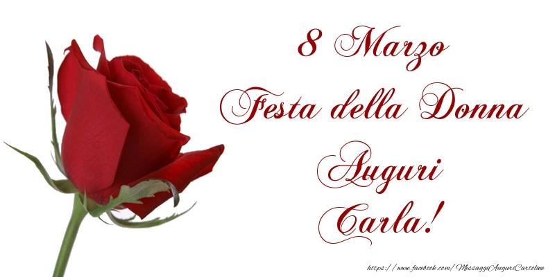 Cartoline di 8 Marzo - 8 Marzo Festa della Donna Auguri Carla!