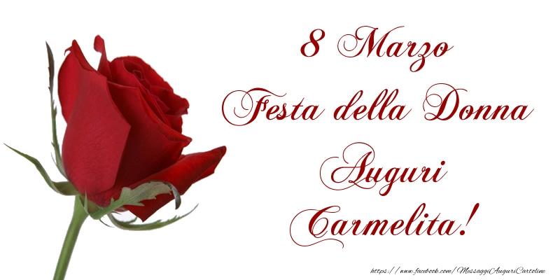 Cartoline di 8 Marzo - 8 Marzo Festa della Donna Auguri Carmelita!