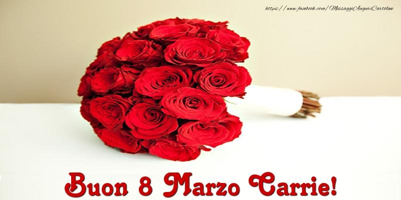 Cartoline di 8 Marzo - Buon 8 Marzo Carrie!