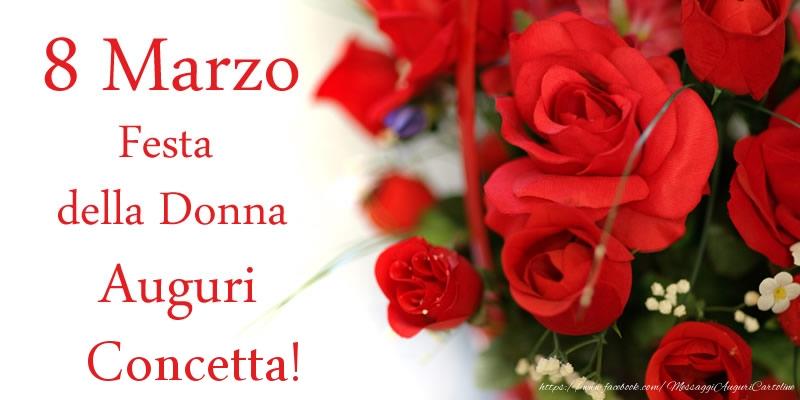 Cartoline di 8 Marzo - 8 Marzo Festa della Donna Auguri Concetta!