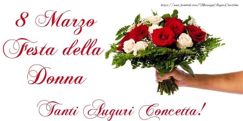 Cartoline di 8 Marzo - 8 Marzo Festa della Donna Tanti Auguri Concetta!