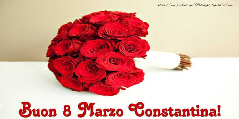Cartoline di 8 Marzo - Buon 8 Marzo Constantina!