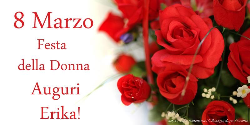 Cartoline di 8 Marzo - 8 Marzo Festa della Donna Auguri Erika!