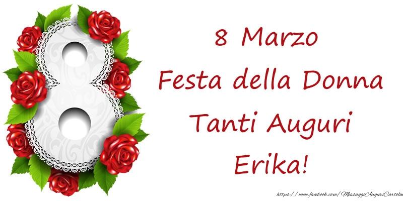 Cartoline di 8 Marzo - 8 Marzo Festa della Donna Tanti Auguri Erika!