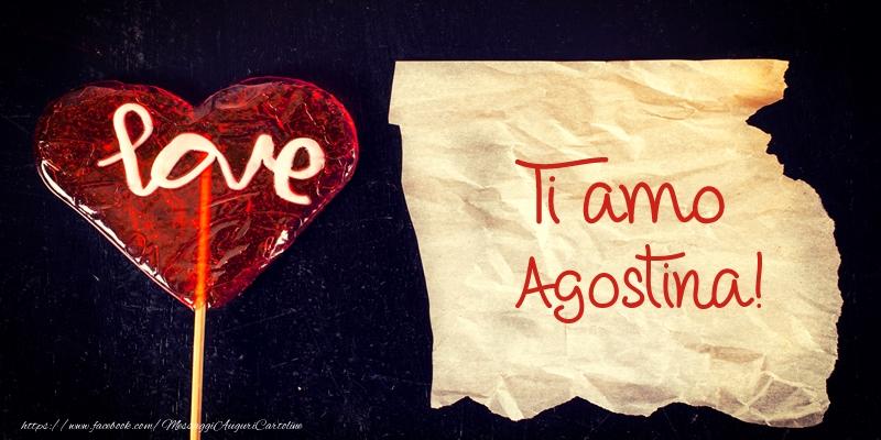 Cartoline d'amore - Ti amo Agostina!