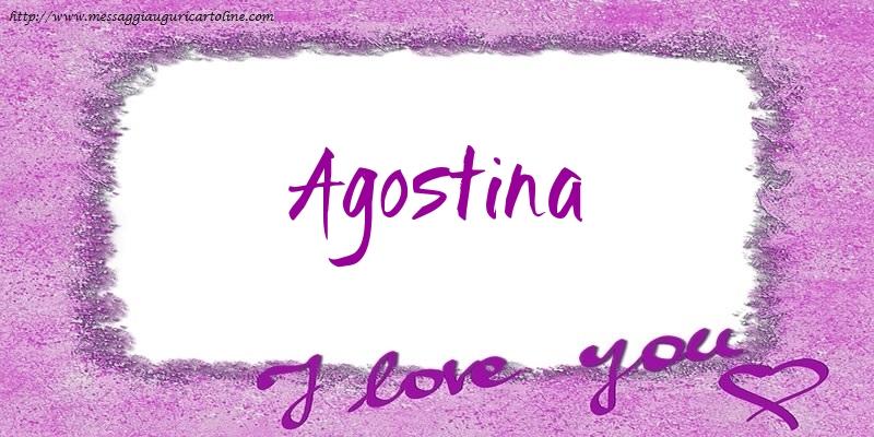 Cartoline d'amore - I love Agostina!