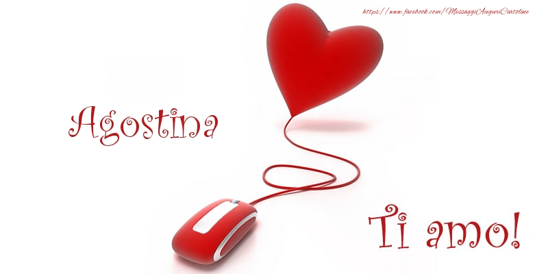 Cartoline d'amore - Agostina Ti amo!