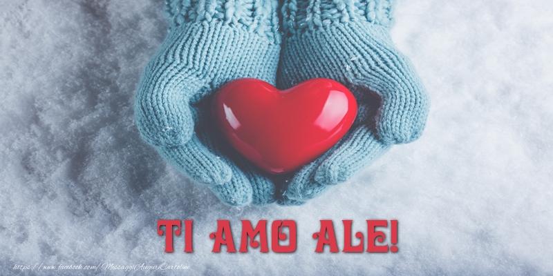 Cartoline d'amore - TI AMO Ale!