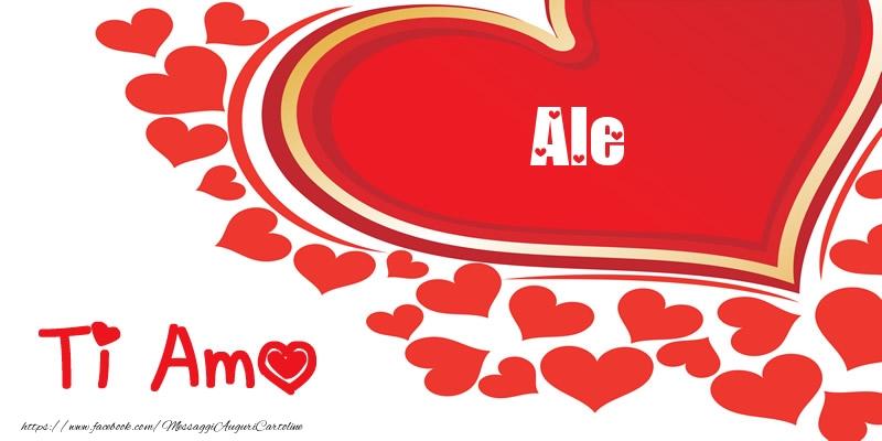 Cartoline d'amore - Ale | Ti amo | Nome nel Cuore