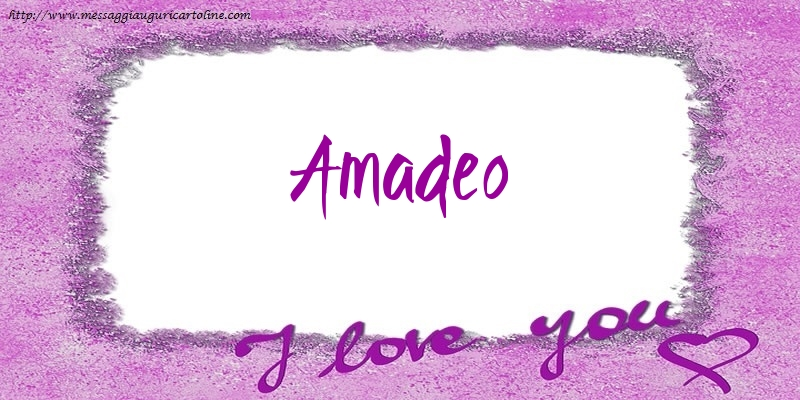 Cartoline d'amore - I love Amadeo!