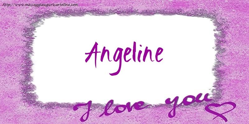 Cartoline d'amore - I love Angeline!