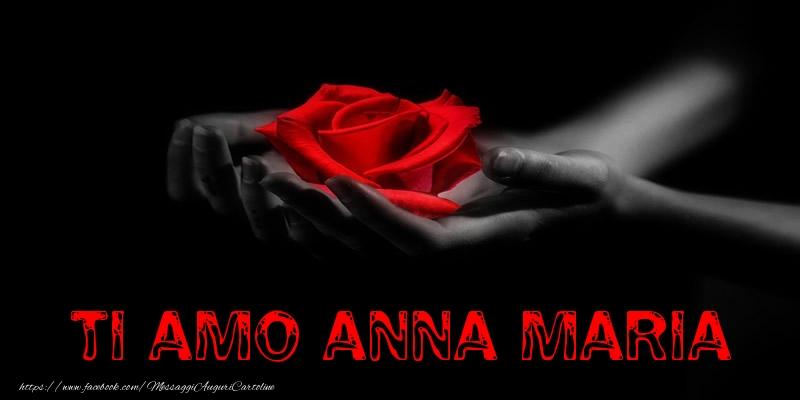 Cartoline d'amore - Ti Amo Anna Maria
