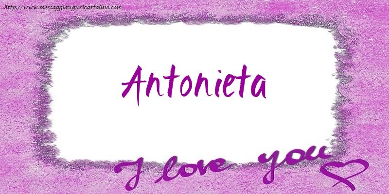 Cartoline d'amore - I love Antonieta!