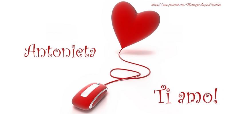 Cartoline d'amore - Antonieta Ti amo!