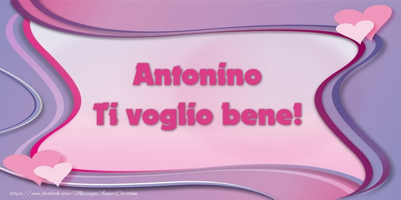 Cartoline d'amore - Antonino Ti voglio bene!