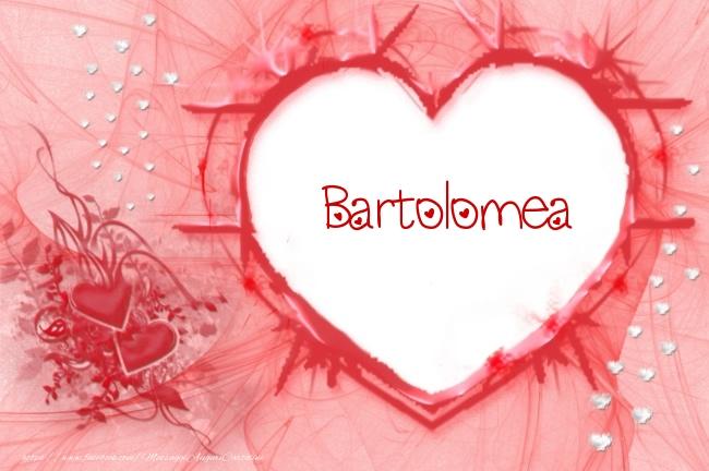 Cartoline d'amore - Love Bartolomea!